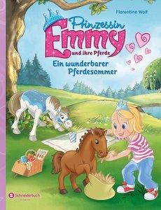 Prinzessin Emmy und ihre Pferde - Ein wunderbarer Pferdesommer