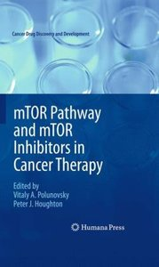 mTOR Pathway and mTOR Inhibitors in Cancer Therapy