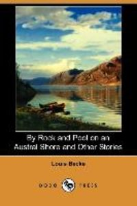 By Rock and Pool on an Austral Shore and Other Stories (Dodo Pre
