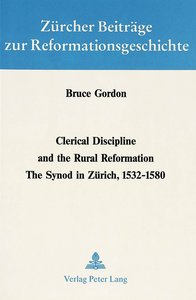 Clerical Discipline and the Rural Reformation: The Synod in Zuer