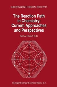 The Reaction Path in Chemistry: Current Approaches and Perspecti