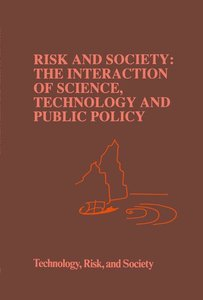 Risk and Society: The Interaction of Science, Technology and Pub