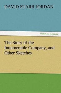 The Story of the Innumerable Company, and Other Sketches