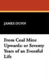 From Coal Mine Upwards