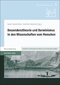 Deszendenztheorie und Darwinismus in den Wissenschaften vom Mens