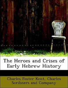 The Heroes and Crises of Early Hebrew History