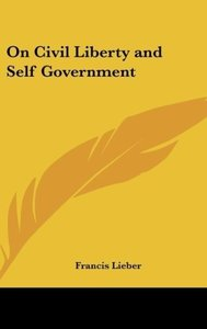 On Civil Liberty and Self Government