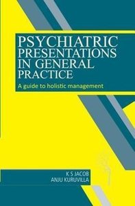 Psychiatric Presentations in General Practice: A Guide to Holist