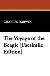 The Voyage of the Beagle [Facsimile Edition]
