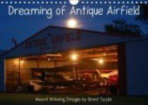 Dreaming of Antique Airfield (Wall Calendar 2015 DIN A4 Landscap