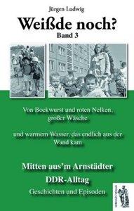 Mitten aus\'m Arnstädter DDR-Alltag Band 3
