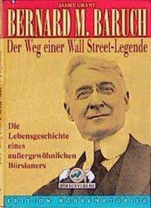 Bernard M. Baruch. Der Weg einer Wall Street-Legende