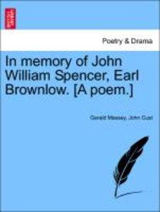In memory of John William Spencer, Earl Brownlow. [A poem.]