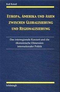 Europa, Amerika und Asien zwischen Globalisierung und Regionalis