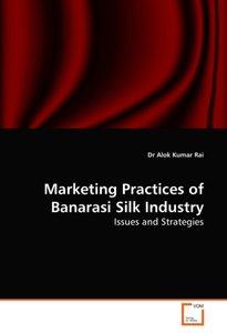 Marketing Practices of Banarasi Silk Industry