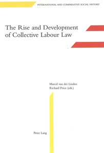 The Rise and Development of Collective Labour Law