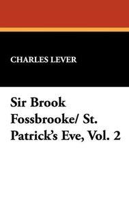 Sir Brook Fossbrooke/ St. Patrick's Eve, Vol. 2