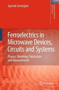 Ferroelectrics in Microwave Devices, Circuits and Systems