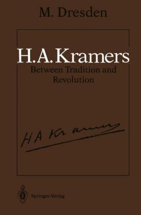 H.A. Kramers Between Tradition and Revolution - zum Schließen ins Bild klicken