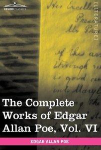 The Complete Works of Edgar Allan Poe, Vol. VI (in ten volumes)