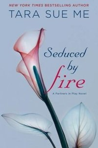 Seduced by Fire: The Submissive Series