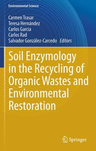 Soil Enzymology in the Recycling of Organic Wastes and Environme