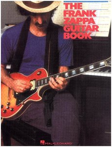 The Frank Zappa Guitar Book: Transcribed By And With Intro By St