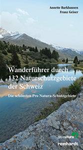 Wanderführer durch 132 Naturschutzgebiete der Schweiz