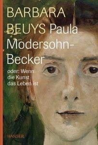 Paula Modersohn-Becker oder Wenn die Kunst das Leben ist