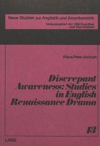 Discrepant Awareness: Studies in English Renaissance Drama
