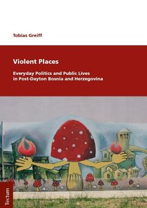 Violent Places: Everyday Politics and Public Lives in Post-Dayto