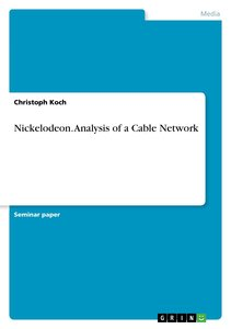 Nickelodeon. Analysis of a Cable Network