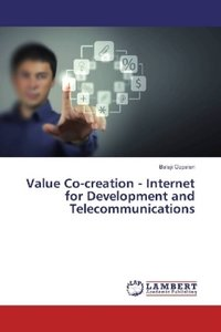 Value Co-creation - Internet for Development and Telecommunicati