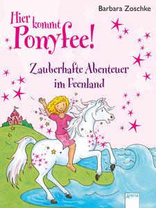 Hier kommt Ponyfee!. Zauberhafte Abenteuer im Feenland