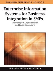 Enterprise Information Systems for Business Integration in SMEs: