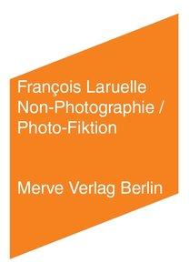 Non-Photographie / Photo-Fiktion