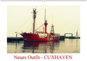 Neues Outfit - CUXHAVEN (Wandkalender 2019 DIN A2 quer)