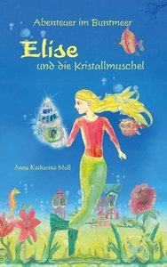 Abenteuer im Buntmeer - Elise und die Kristallmuschel