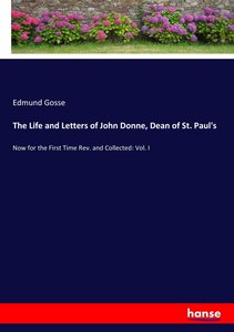 The Life and Letters of John Donne, Dean of St. Paul\'s