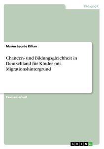 Chancen- und Bildungsgleichheit in Deutschland für Kinder mit Mi