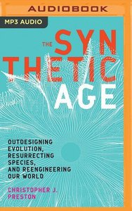 The Synthetic Age: Outdesigning Evolution, Resurrecting Species,