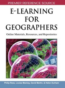 E-Learning for Geographers: Online Materials, Resources, and Rep
