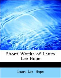 Short Works of Laura Lee Hope