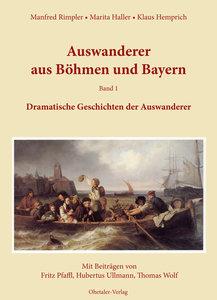 Auswanderer aus Böhmen und Bayern