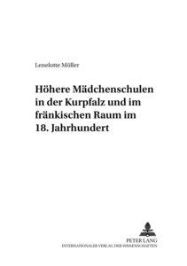 Höhere Mädchenschulen in der Kurpfalz und im fränkischen Raum im