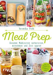Meal Prep - Mahlzeiten vorbereiten, mitnehmen und Zeit sparen