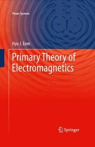 Primary Theory of Electromagnetics