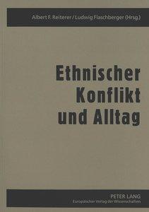 Ethnischer Konflikt und Alltag