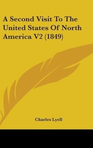 A Second Visit To The United States Of North America V2 (1849)