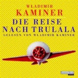 Die Reise nach Trulala. 2 CDs